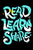 Read Learn Share (Lese, lerne, teile - Motivationsposter) Kunstdruck