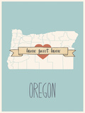 Oregon State Map, Home Sweet Home Prints by Lila Fe