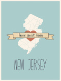 New-Jersey State Map, Home Sweet Home Posters by Lila Fe