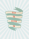 Keep on (fortsett) Posters av Rebecca Peragine