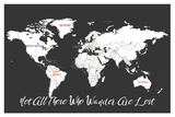 On peut vagabonder sans être perdu. Planisphère noir (en anglais) Poster par Rebecca Peragine
