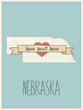 Nebraska State Map, Home Sweet Home Poster by Lila Fe