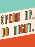Speak up, do right (Eleva la voz, haz el bien) Póster por Rebecca Peragine