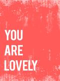 """""""You are lovely"""" (Sei un tesoro) Poster di Rebecca Peragine"""
