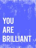 You are Brilliant Photo by Rebecca Peragine