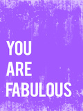You are Fabulous Prints by Rebecca Peragine
