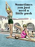 You Need a Little Push (Manchmal braucht man einen kleinen Schubs - Motivationsposter) Poster