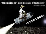 Specialize in the Impossible (Maak het onmogelijke je specialiteit) Foto