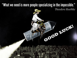 Specialize in the Impossible (Wir brauchen mehr Leute, die das Unmögliche versuchen) Kunstdrucke