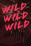 Wild Thoughts Kunstdruck