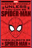 Spider Man: Always be yourself... (Sii sempre te stesso, se non puoi essere Spider Man) Stampe