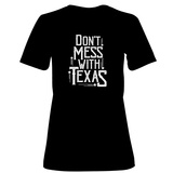 Womens: Don't Mess With Texas T-Shirt Shirts
