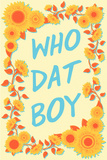 Who Dat Boy Print