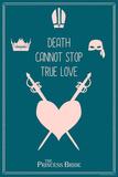 The Princess Bride - Death Cannot Stop True Love Billeder