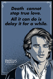 The Princess Bride - Death Cannot Stop True Love (Westley) Print