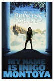 The Princess Bride 30th Anniversary - My Name Is Inigo Montoya Posters
