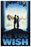 The Princess Bride 30th Anniversary - As You Wish Poster