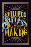Tekst: Failure Is Success In The Making (Mislukking is hetzelfde als succes in wording) Posters