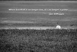 Baseball Joe DiMaggio Quote Plastic Sign
