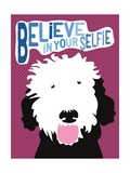 Believe in Your Selfie Pôsters por Ginger Oliphant