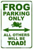 Frog Parking Only Blikskilt
