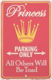 Princess Parking Only Blikskilt