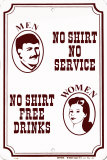 No Shirt No Service Tin Sign
