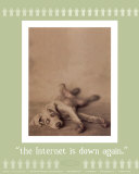 Internet is Down Again Print by Rachael Hale
