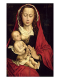 Madonna and Child (Oil on Panel) Giclee Print by Rogier van der Weyden