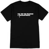 The Top Ten Reasons I Procrastinate T-Shirt