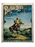 """Advertisement for """"Buffalo Bill's Wild West and Congress of Rough Riders of the World"""" Giclée-Premiumdruck"""