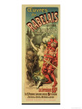 "Reproduction of a Poster Advertising ""The Works of Rabelais,"" 1885 Giclee Print by Jules Chéret"