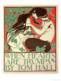 "Reproduction of a Poster Advertising ""When Hearts are Trumps"" by Tom Hall Giclee Print by William Bradley"