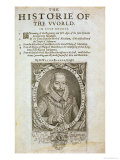 Portrait of Sir Walter Raleigh Title Page from 'The Historie of The World' by Sir Walter Raleigh, Giclee Print