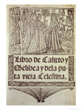 Title Page of &quot;The Book of Calixto, Melibea and the Old Prostitute Celestina,&quot; 1541 Gicl&#233;e-Druck von Fernando De Rojas