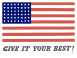 United States Flag, Give it Your Best! Giclee Print