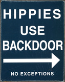 Hippies Use Back Door Plaque en métal