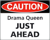 Caution Drama Queen Just Ahead Tin Sign