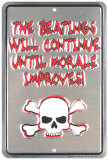 The Beatings Will Continue Until Morale Improves Tin Sign