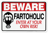 Beware - Fartoholic Tin Sign