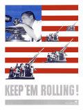 WWII, Keep 'Em Rolling Giclee Print