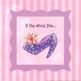 If The Shoe Fits Póster por Stephanie Marrott