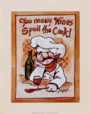 Too Many Wines Spoil the Cook Posters par Jerianne Van Dijk