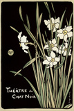 Theatre Du Chat Noir (Flowers) Print