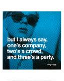 Une personne c'est de la compagnie, deux c'est la foule, trois c'est une réception. Posters par Andy Warhol