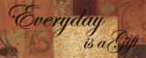 Everyday Is a Gift Poster by Smith-Haynes 