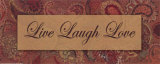 Live Laugh Love Prints by Smith-Haynes 