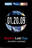 Bush's Last Day Posters
