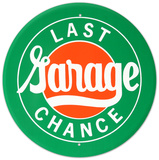 Last Chance Garage Round Tin Sign Tin Sign