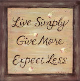 Live Simply- Give More- Expect Less Prints by Karen Tribett